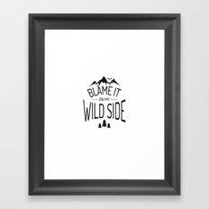 Blame It On My Wild Side Framed Art Print