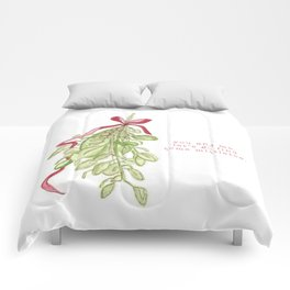 You and me, let's go find some mistletoe Comforters