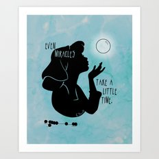 Even Miracles Take a Little Time Art Print