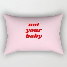 not your baby Rectangular Pillow