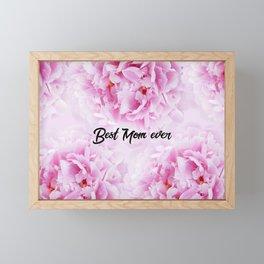 Pink Peonies Dream - Best Mom Ever #1 #floral #decor #art #society6 Framed Mini Art Print