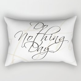 """Do Nothing"" Day #society6 #decor #buyart Rectangular Pillow"