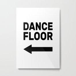 Dance floor (arrow pointing left) Metal Print