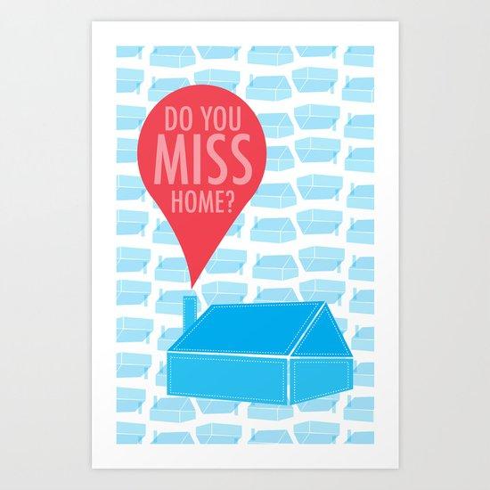 Do You Miss Home Art Print