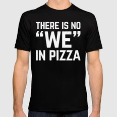 No We In Pizza Funny Quote Mens Fitted Tee MEDIUM Black