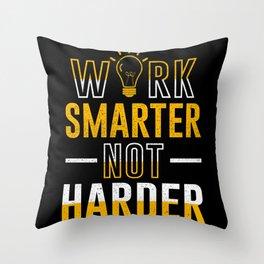 Work Smarter Not Harder! Motivation Cleverness Throw Pillow