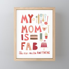 My Mom is Fab Framed Mini Art Print