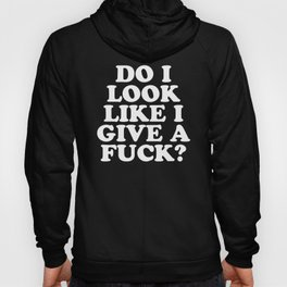 Give A Fuck Funny Quote Hoody