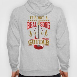 It's Not A Real Song Without Guitar Rock Musician design Hoody