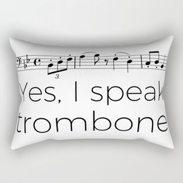 I speak trombone Rectangular Pillow