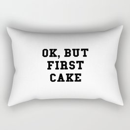 OK But First Cake Rectangular Pillow