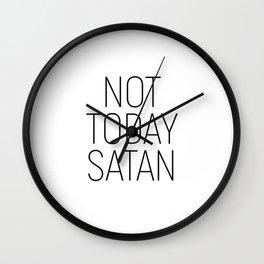 Not Today Satan #minimalism #quotes Wall Clock