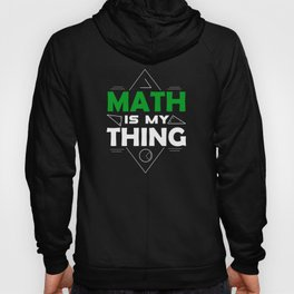 Math Science Shirt - Math is my thing Hoody