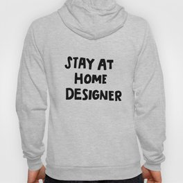 Stay at Home Designer Hoody