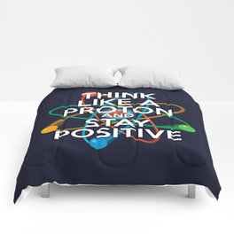 Think like a proton and stay positive Comforters
