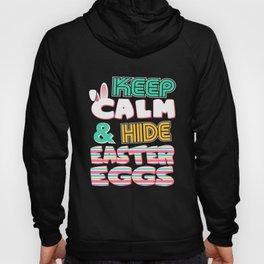 Cute Keep Calm & Hide Easter Eggs Hoody