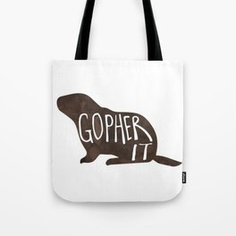 Gopher it! Tote Bag