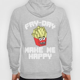 Awesome Trend Design Fryday Tshirt fry day make me happy Hoody