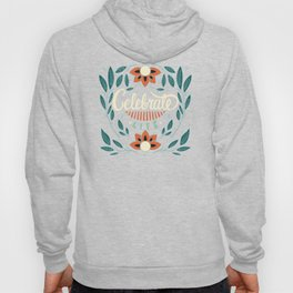Celebrate Life - Beautiful Floral Sign Hoody