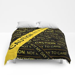 Caution, Not My Day to Care Comforters