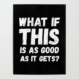 What if this is as good as it gets? Poster