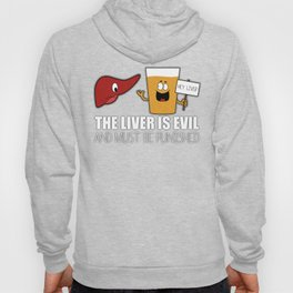 The Liver Is Evil and Must Be Punished Hoody