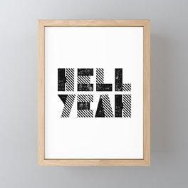 Hell Yeah motivational black and white yeh modern typographic quote poster canvas wall home decor Framed Mini Art Print