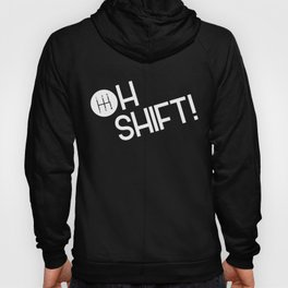 Oh Shift! Stick Shift Save the Standards Manuals Hoody
