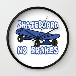 """""""Skateboard No Brakes"""" tee design. Makes an awesome and fabulous gift to your skater friends!  Wall Clock"""