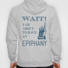 My Epiphany Hoody
