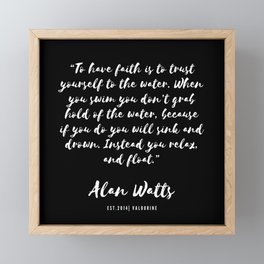 7   |  Alan Watts Quote 190516 Framed Mini Art Print