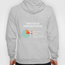 How To Get An Engineers Attention Engineering Funny Tshirt Hoody