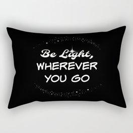Be Light Wherever You Go Rectangular Pillow