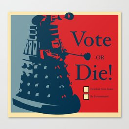 Vote or Die! Canvas Print