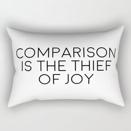 Comparison Is The Thief Of Joy, Joy Quote, Comparison Quote, Don't Compare Yourself Rectangular Pillow