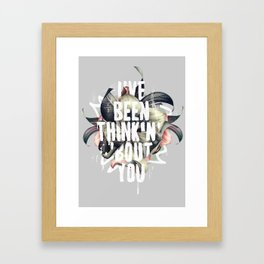 I've been thinkin' 'bout you Framed Art Print