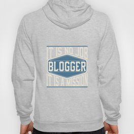 Blogger  - It Is No Job, It Is A Mission Hoody