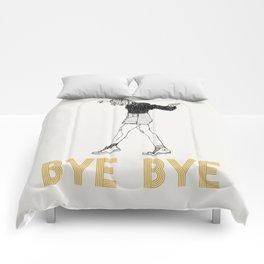 Bye Bye Comforters
