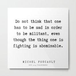 18     Michel Foucault Quotes   200119 Metal Print