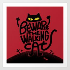 Beware the Walking Cat Art Print