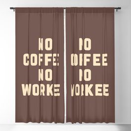 No Coffee No Workee Funny Quote Blackout Curtain