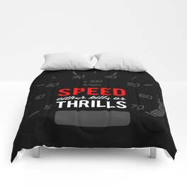 Speed either kills or thrills Comforters