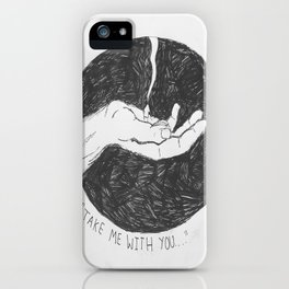 """Take me with you"" iPhone Case"