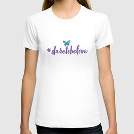 #daretobelove T-shirt
