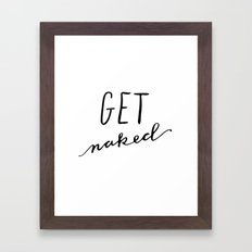 Get Naked Framed Art Print