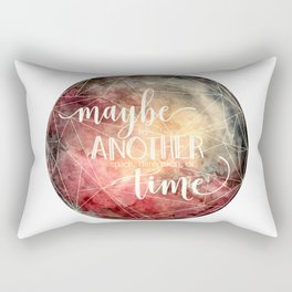 Maybe in Another Space, Dimension, or Time Rectangular Pillow