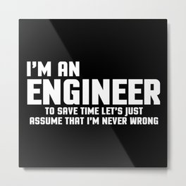 I'm An Engineer Funny Quote Metal Print
