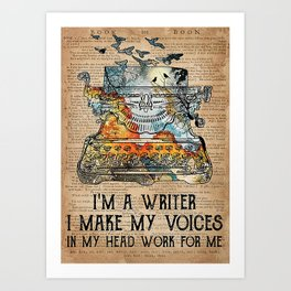 Writer Writer  I Make My Voices In My Head Work For Me Art Print