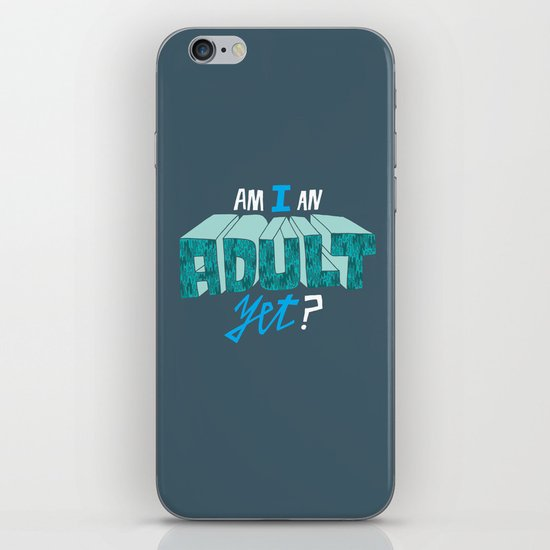Am I an adult yet? iPhone & iPod Skin