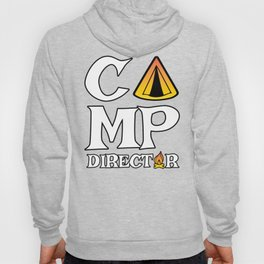 Funny Camp Director Gift for Camp Directors  | Summer Camp, Scouting and Campsite Fun Hoody